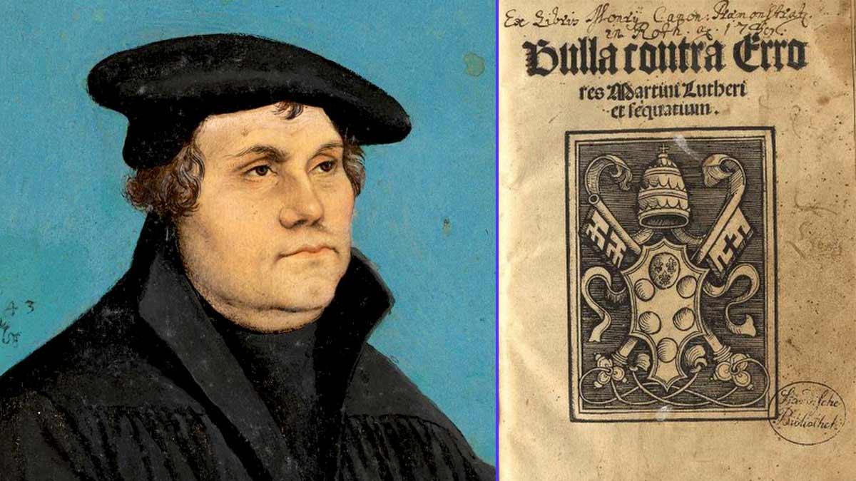 Martín Lutero – Bula papal contra Lutero para que abandonase su Reforma